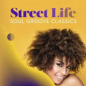 Street Life: Soul Groove Classics by Various Artists