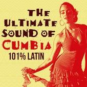 The Ultimate Sound of Cumbia: 101% Latin de Various Artists