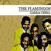 Golden Oldies (Digitally Remastered) de The Flamingos