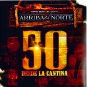 Arriva el Norte 50 Desde la Cantina by Various Artists