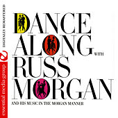 Dance Along With Russ Morgan (Digitally Remastered) by Russ Morgan