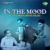 In The Mood - Tunes from Hindi Films by Various Artists
