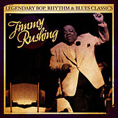 Legendary Bop, Rhythm & Blues Classics: Jimmy Rushing (Digitally Remastered) de Jimmy Rushing