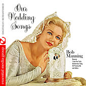 Our Wedding Songs (Digitally Remastered) by Bob Manning