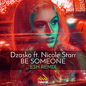 Be Someone (ESH Remix) de Dzasko
