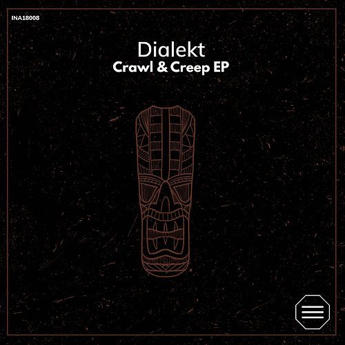 Creep & Crawl EP (Original Mix) by Dialekt
