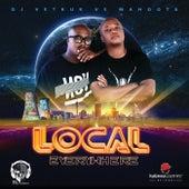 Local Everywhere (DJ Vetkuk Vs. Mahoota) von DJ Vetkuk