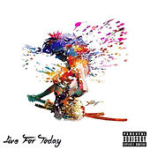 Live for Today by DJ Laz Vagez
