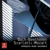 Beethoven: Piano Sonatas Nos 8 & 14 /Bach, Mozart, Scarlatti by Francois-Rene Duchable