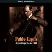 Pablo Casals, Volume 1 - Recordings 1945 - 1953 von Pablo Casals
