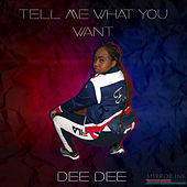 Tell Me What You Want von Dee Dee