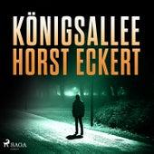 Königsallee (Ungekürzt) von Horst Eckert