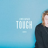 Tough (Acoustic) by Lewis Capaldi
