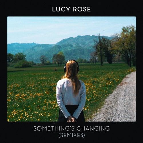 Something's Changing (Remixes) de Lucy Rose