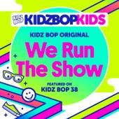 We Run The Show by KIDZ BOP Kids