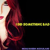 I Did Something Bad de Nicole Russin-McFarland