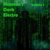 Shaman's Dark Electro, Vol. I by Cyber Shaman