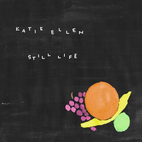 Still Life by Katie Ellen