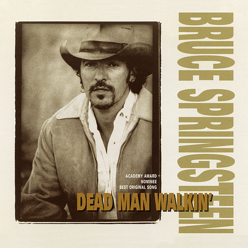Dead Man Walkin' by Bruce Springsteen