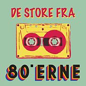 De store fra 80'erne by Various Artists