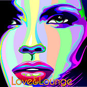 Love&Lounge – New Romantic Lounge Music for Intimacy, Private Party, Sexy Dance for Hot Party de Various Artists