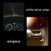 White Lexus Whip von Enigma
