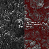 Primitive Reaction EP by The Chronics