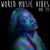 World Music Vibes, Vol. 23 by Various Artists