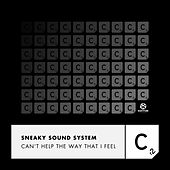 Can't Help the Way That I Feel von Sneaky Sound System