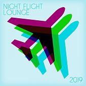 Night Flight Lounge 2019 by Various Artists