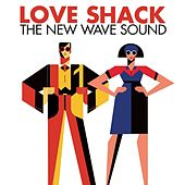 Love Shack: The New Wave Sound de Various Artists