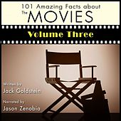 101 Amazing Facts about the Movies, Vol. 3 (Unabbreviated) by Jack Goldstein