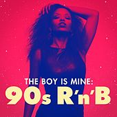 The Boy Is Mine: 90s R'n'B by Various Artists