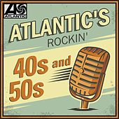Atlantic's Rockin' 40s and 50s by Various Artists