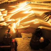 Don't You Know by Gold Beach