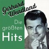 Gerhard Wendland - Die Größten Hits de Gerhard Wendland