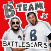 Battlescars (The B-Team) by WWE