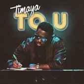 To U by Timaya