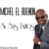Michel el Buenon & Sus Exitos von Michel El Buenon