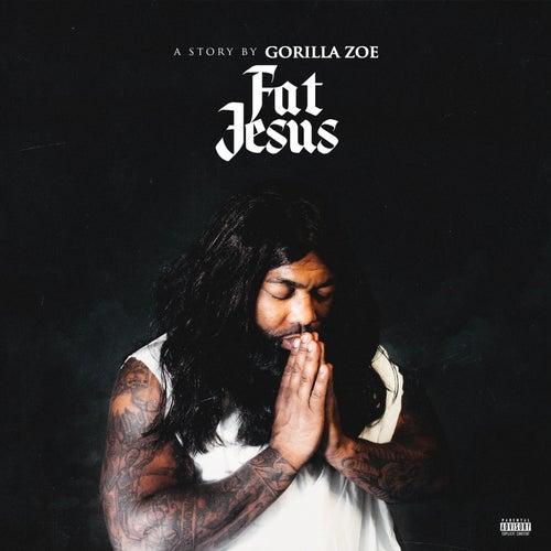 Fat Jesus by Gorilla Zoe