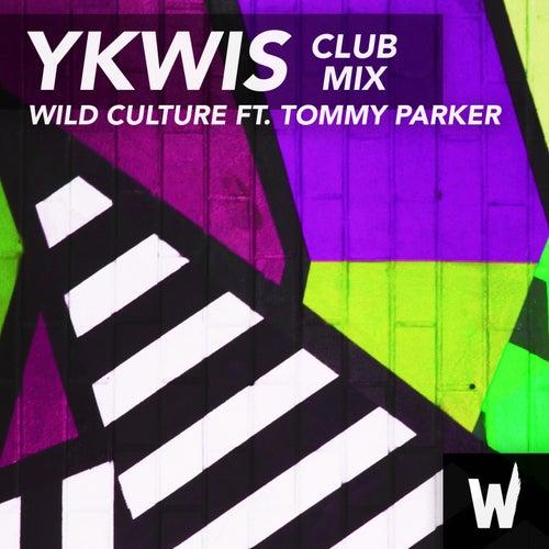 YKWIS (Club Mix) von Wild Culture
