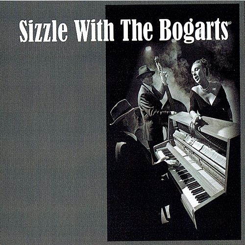 Sizzle With The Bogarts by Sizzle