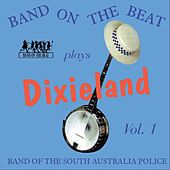 Band on the Beat Plays Dixieland, Vol. 1 by Band of the South Australia Police