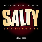 Salty by Rich Forever