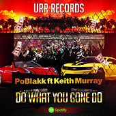 Do what you gone do de Keith Murray