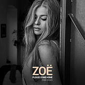 Please Come Home (Radio Version) by Zoë