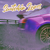 Switchin Lanes de Jayden Austin