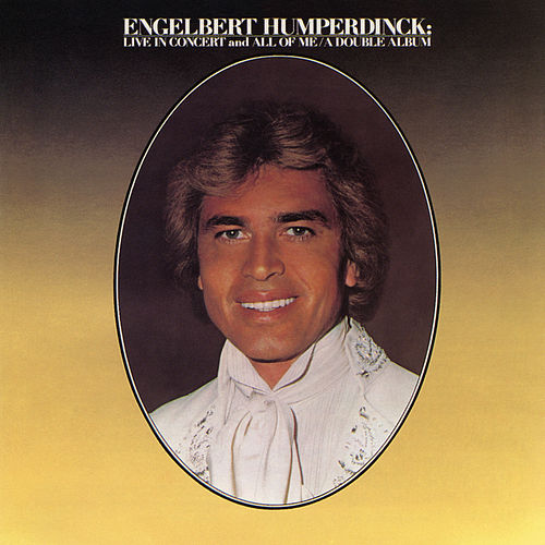 Live In Concert / All of Me by Engelbert Humperdinck