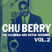 The Columbia And Victor Sessions, Vol. 2 by Chu Berry