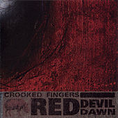 Red Devil Dawn by Crooked Fingers